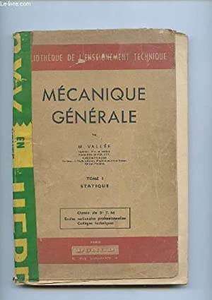 MECANIQUE GENERAL TOME 1: STATIQUE.: VALLEE M.