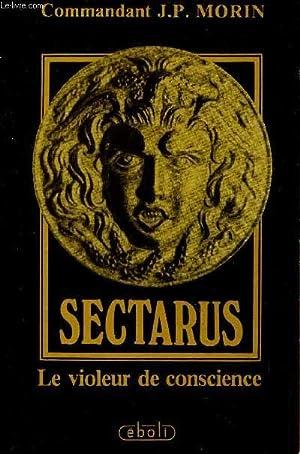 SECTARUS - LE VIOLEUR DE CONSCIENCE.: MORIN J.P. (COMMANDANT)