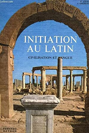 INITIATION AU LATIN - CIVILISATION ET LANGUE.: GORINI - GRIMAL