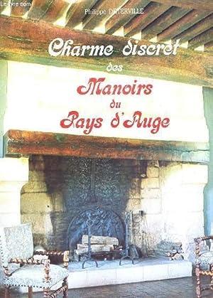 CHARME DISCRET DES MANOIRS DU PAYS D'AUGE.: DETERVILLE PHILIPPE.