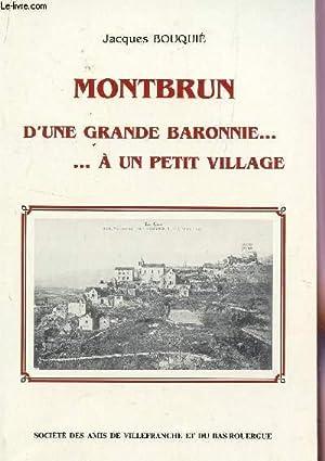 MONTBRUN D'UNE GRANDE BARONNIE. A UN PETIT VILLAGE.: BOUQUIE JACQUES