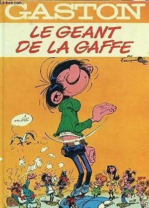 GASTON - LE GEANT DE LA GAFFE.: FRANQUIN