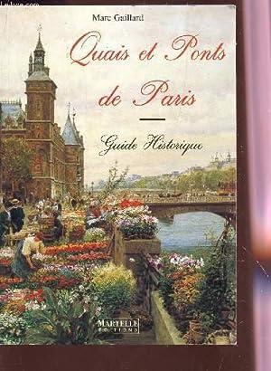 QUAIS ET PONTS DE PARIS - GUIDE HISTORIQUE.: GAILLARD MARC