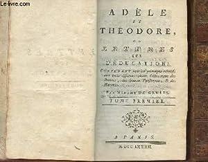 ADELE ET THEODORE OU LETTRES SUR L'EDUCATION - EN 2 TOMES : TOME PREMIER + TOME SECOND (...