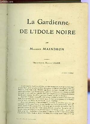 LA GARDIENNE DE L'IDOLE NOIRE / SUR TROIS CONTINENTS / LA MAISON DE LA PEUR / ...