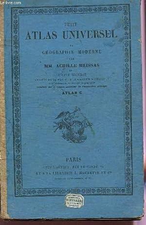 PETIT ATLAS UNIVERSEL DE GEOGRAPHIE MODERNE.: MEISSAS ACHILLE / MICHELOT AUGUSTE