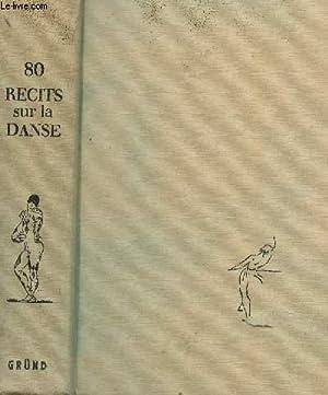 80 RECITS SUR LA DANSE / COLLECTION LE MIROIR DU BALLET.: COLLECTIF