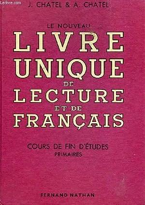 LE NOUVEAU LIVRE UNIQUE DE LECTURE ET DE FRANCAIS / COURS DE FIN D'ETUDES PRIMAIRES - ...
