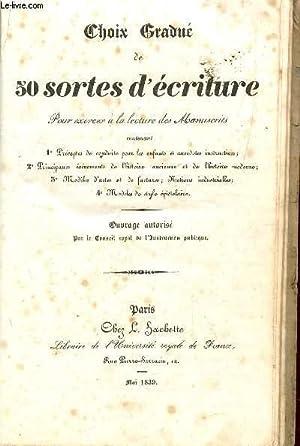 CHOIX GRADUE DE 50 SORTES D'ECRITURES - POUR EXERCER LES ENFANTS A LA LECTURE MANUSCRITE &#x2F...
