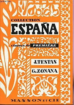 COLLECTION ESPANA - CLASSES DE PREMIERE - HACIA DONDE?.: TESTAS J. / ZONANA G.