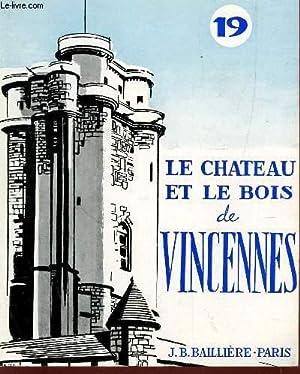 """LE CHATEAU ET LE BOIS DE VINCENNES / COLLECTION """"CONNAITRE"""" N°19 / 2e ..."""