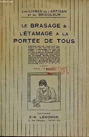 LE BRASAGE ET L'ETAMAGE A LA PORTEE DE TOUS / LES LIVRES DE L'ARTISAN ET DU ...