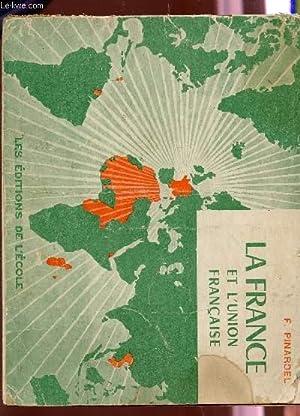 PETIT ATLAS DE LA FRANCE ET L'UNION FRANCAISE.: PINARDEL F.