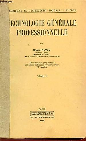 TECHNOLOGIE GENERALE PROFESSIONNELLE / TOME I.: NEVEU ROGER