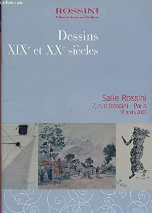 DESSINS : XIXe ET XXe SIECLES - SALLE ROSSINI, 19 MARS 2005.: ROSSINI - MAISON DES VENTES AUX ...