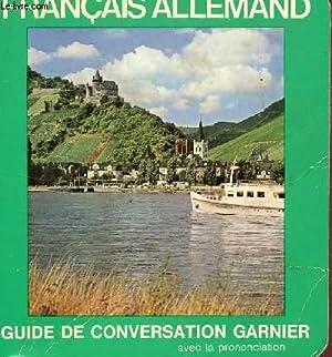 GUIDE DE CONVERSATION FRANCAIS-ALLEMAND - AVEC LA PRNONCIATION FIGUREE ET 5 PLANCHES ILLUSTRES.: ...