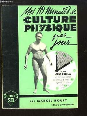 Mes dix minutes de Culture Physique, par jour.: ROUET Marcel