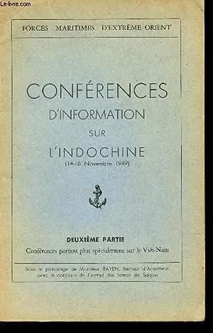 CONFERENCES D'INFORMATION SUR L'INDOCHINE (14-18 NOVEMBRE 1949) / DEUXIEME PARTIE : ...