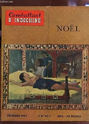 COMBATTANT D'INDOCHINE - N°20 - DECEMBRE 1953 / NOEL / UN MOIS EN INDOCHINE - LE...