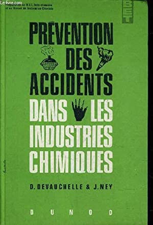 PREVENTION DES ACCIDENTS DANS LES INDUSTRIES CHIMIQUES.: DEVAUCHELLE & NEY