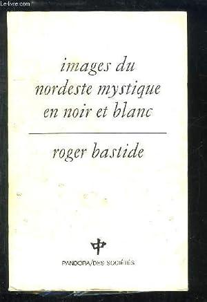 Images du nordeste mystique en noir et: BASTIDE Roger