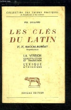 Les clés du latin. 3e, 2e, Baccalauréat.: GAILLARD Pol