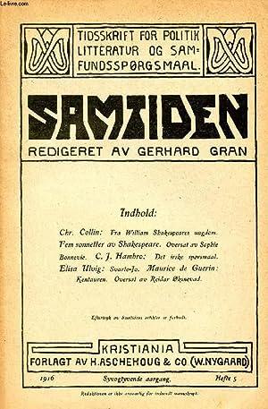 SAMTIDEN, 1916, SYVOGTYVENDE AARGANG, HEFTE 5, TIDSSKRIFT FOR POLITIK, LITTERATUR OG SAMFUNDSSP&...