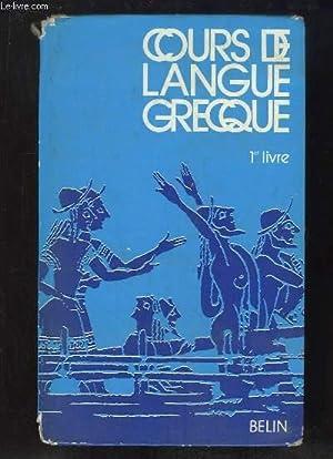 COURS DE LANGUE GRECQUE. 1er LIVRE.: FRONTIER ALAIN.
