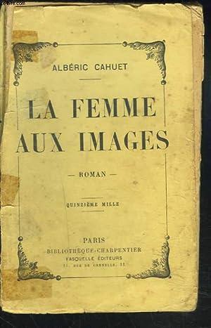 LA FEMME AUX IMAGES.: ALBERIC CAHUET