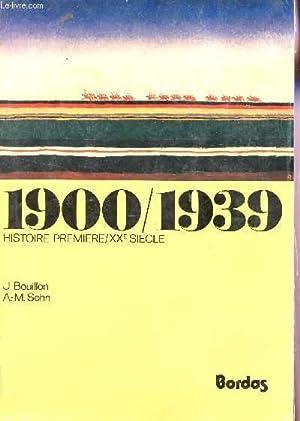 1900-1939 - HISTOIRE PREMIERE - XXe SIECLE.: BOUILLON J / SOHN A.M.