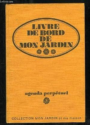 LIVRE DE BORD DE MON JARDIN. AGENDA: LEROY ANDRE.