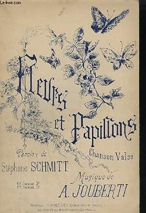 FLEURS ET PAPILLONS - CHANSON VALSE.: JOUBERTI A.