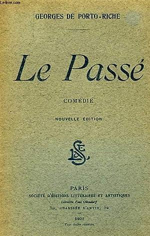 LE PASSE, COMEDIE EN 4 ACTES: PORTO-RICHE GEORGES