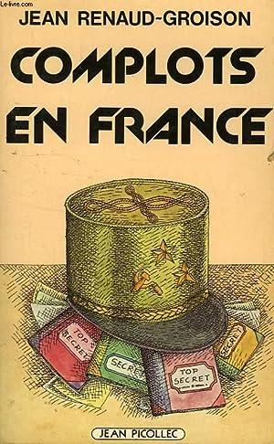 COMPLOTS EN FRANCE: RENAUD-GROISON JEAN