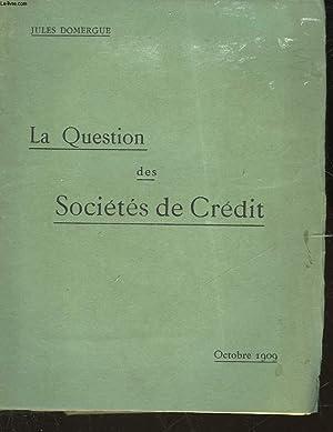 LA QUESTION DES SOCIETES DE CREDIT: DOMERGUE JULES