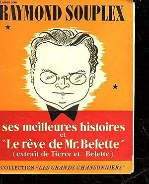 """SES MEILLEURES HISTOIRES ET LE """"REVE DE MONSIEUR BELETTE"""": SOUPLEX RAYMOND"""