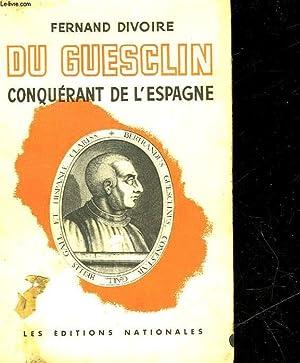BERTRAND DU GUESCLIN CONQUERANT DE L'ESPAGNE: DIVOIRE FERNAND
