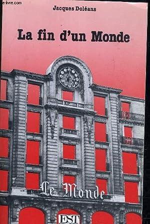 LA FIN D'UN MONDE.: JACQUES DOLEANS