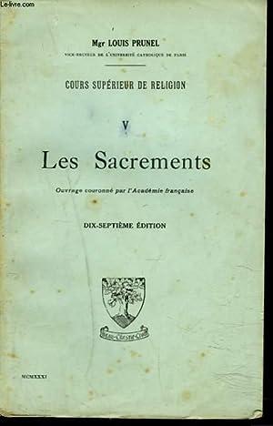 COURS SUPERIEUR DE RELIGION. V. LES SACREMENTS.: Mgr. LOUIS PRUNEL