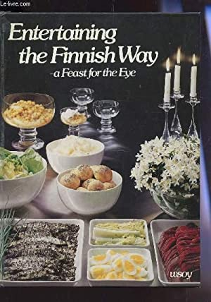 ENTERTAINING THE FINNISH WAY - A FEAST FOR THE EYE.: COLLECTIF