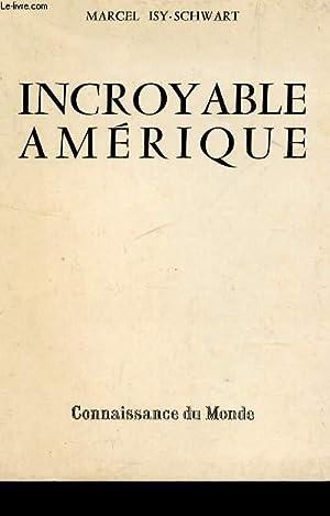 INCROYABLE AMERIQUE / REDECOUVRIR L'AMERIQUE! - L'AVENTURIER MODERNE - A LA CONQUETE DU FAR...
