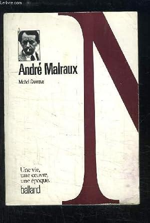 André Malraux. Une vie, une oeuvre, une époque.: CAZENAVE Michel & COLLECTIF