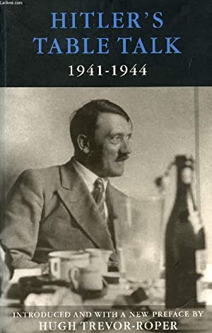 HITLER'S TABLE TALK, 1941-1944, HIS PRIVATE CONVERSATIONS: HITLER ADOLF, By