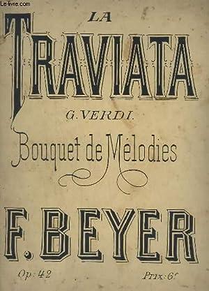 LA TRAVIATA - BOUQUET DE MELODIE - POUR PIANO - OP.42.: BEYER F.
