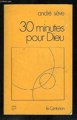 TRENTE MINUTES POUR DIEU.: SEVE ANDRE.