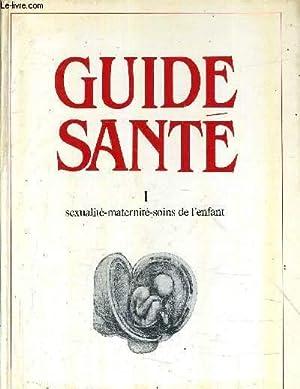 GUIDE SANTE - 1 SEXUALITE MATERNITE SOINS: COLLECTIF