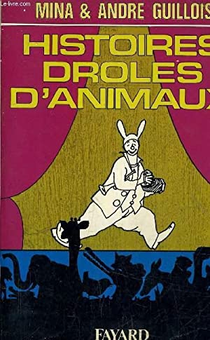 HISTOIRES DROLES D'ANIMAUX.: MINA & ANDRE