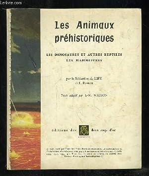 LES ANIMAUX PREHISTORIQUES. LES DINOSAURES ET AUTRES REPTILES LES MAMMIFERES.: NARNETT L.
