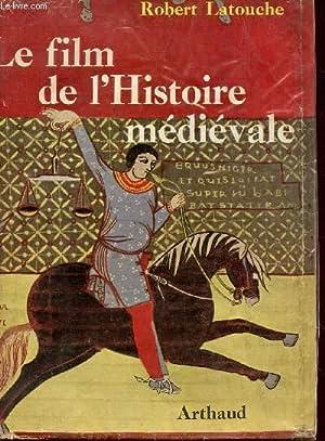 LE FILM DE L'HISTOIRE - 843-1328.: LATOUCHE ROBERT