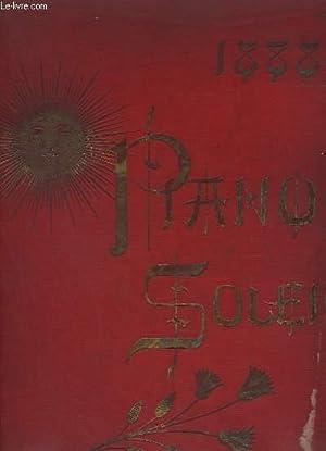 PIANO SOLEIL 1888 - FAUST + CARMEN + PATRIE + BARCAROLLE OU TRIBUT DE ZAMORA + LE FREYSCHÜTZ +...